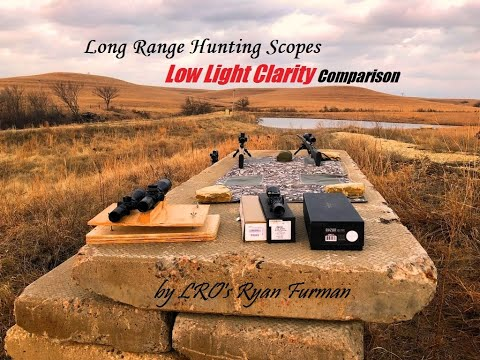 Long Range Hunting Scopes Low Light Clarity Comparison