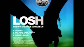 LOSH Nothing Can Come Between Us (Grant Nelson Classic Club Mix)