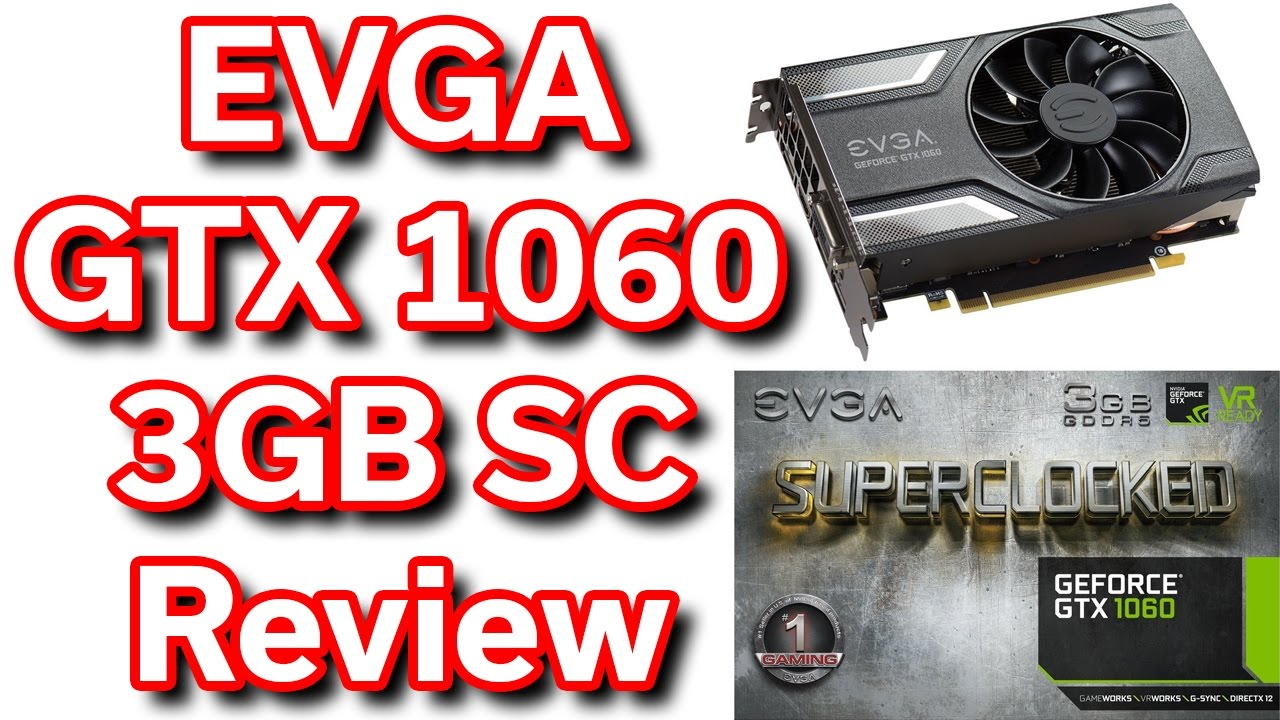 EVGA GeForce GTX 1060 - 3GB SuperClocked - Unboxing & Review