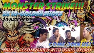 Milko Gaming : Monster Strike!! 2x Golden 10-Shots, Looking for Ryoma!!!