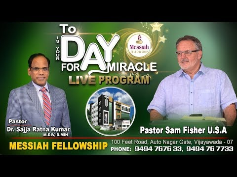 TODAY IS YOUR DAY FOR A MIRACLE II PASTOR SAM FISHER || MAY 25th || MESSIAH FELLOWSHIP VIJAYAWADA