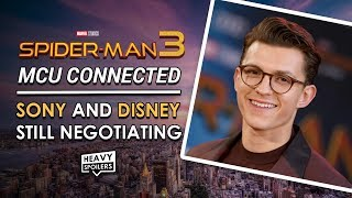 Spider-Man Deal Update | Tom Holland: Spider-Man 3 IS MCU Connected + Disney Sony In Negotiations