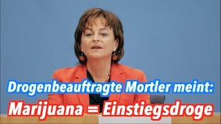 Drogenbeauftragte Mortler: Doch, Marijuana IST eine Einstiegsdroge!