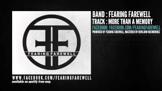 FEARING FAREWELL - MORE THAN A MEMORY