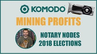 Komodo GPU Mining Profitability - KMD Notary Nodes Voting - VoskCoin 2018