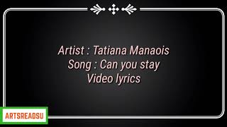 tatiana-manaois-can-you-stay