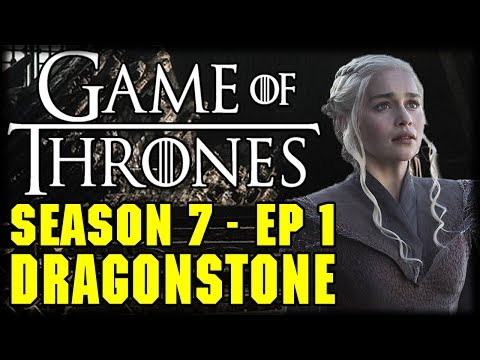 "Game of Thrones Season 7 Episode 1""Dragonstone"" Post Episode Recap and Review"