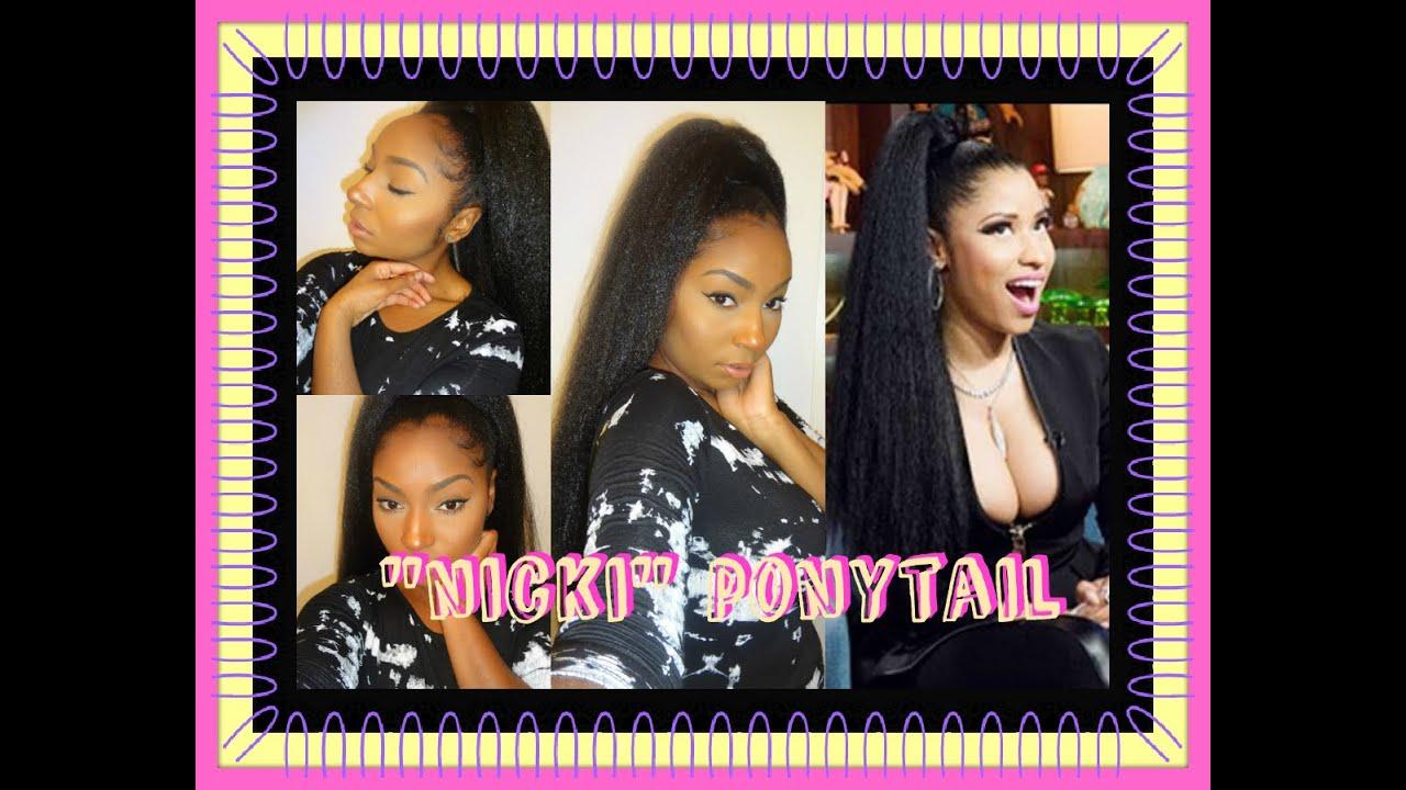 Feelin Myself Quot Nicki Minaj Quot Ponytail Jamexicanbeauty