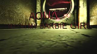 Aqua - My Oh My Barbie Girl (Cloud Seven's Happy Bootleg Mix)