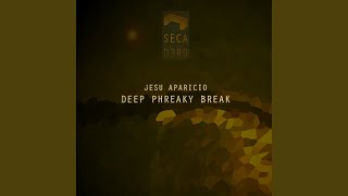 Deep Phreaky Break