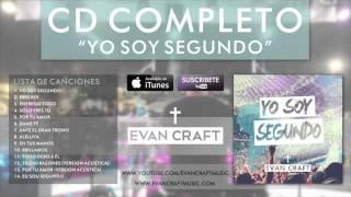 "Evan Craft - ""Yo Soy Segundo"" (CD COMPLETO) - Música Cristiana"