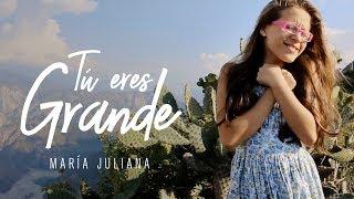 María Juliana l Tú Eres Grande (Videoclip Oficial)