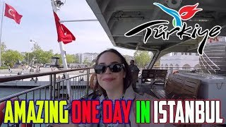 Amazing 1 Day in Istanbul Before Summer Holiday 2019