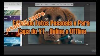 onde edito fotos pessoais e capas para o yt online e offline