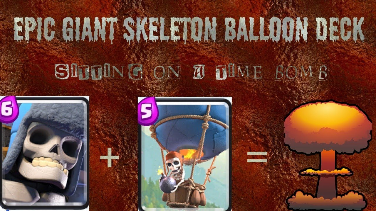 Awesome Giant Skeleton Balloon Deck For Pushing To Legendary Arena