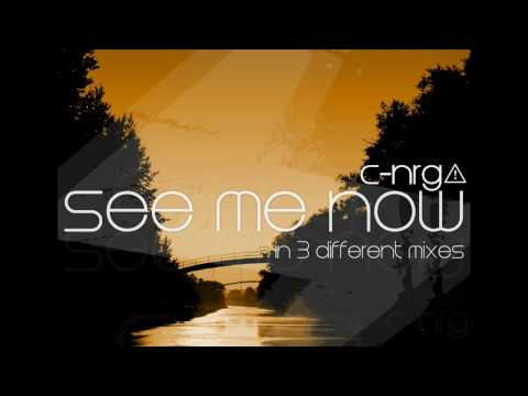 C-NRG - See Me Now (Trance Mix)