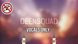Deen Squad MADINA VOCALS ONLY - NO MUSIC LYRICS.mp3