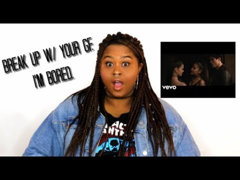 Break Up With Your Girlfriend I M Bored Ariana Grande Music Video Reaction