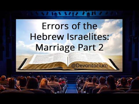 Errors Of The Hebrew Israelites: Marriage Part 2
