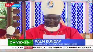PALM SUNDAY: Archbishop Philip Anyolo leads mass as Catholics follow from home