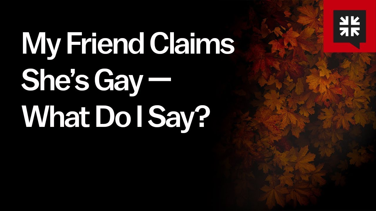My Friend Claims She's Gay — What Do I Say? // Ask Pastor John