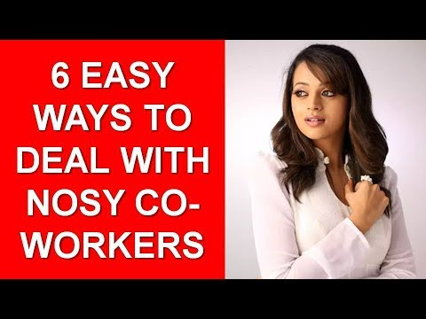 How to deal with a nosy co worker