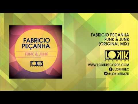 Fabricio Peçanha - Funk & Junk (Original Mix)