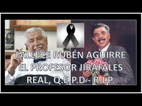 MUERE RUBEN AGUIRRE EL PROFESOR JIRAFALES, BIOGRAFIA REAL