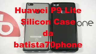 Huawei P9 Lite silicon case(Huawei P9 Lite silicon case Shop: http://www.batista70phone.it/category.php~idx~~~5~~P9+Lite~.html Blog http://www.batista70phone.com/, 2016-07-02T15:08:17.000Z)