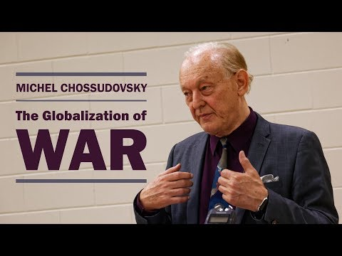 Michel Chossudovsky: The Globalization of War