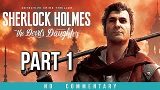 Sherlock Holmes The Devil's Daughter Gameplay Walkthrough - Part 1 (no commentary)