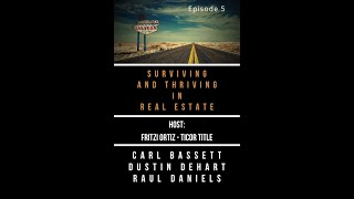 Surviving and Thriving in Real Estate Ep 5