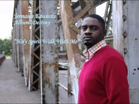 Jermaine Edwards - Holy Spirit Walk With Me