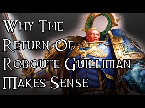 Why The Return Of Roboute Guilliman Makes Sense - A 40K Theories Rant