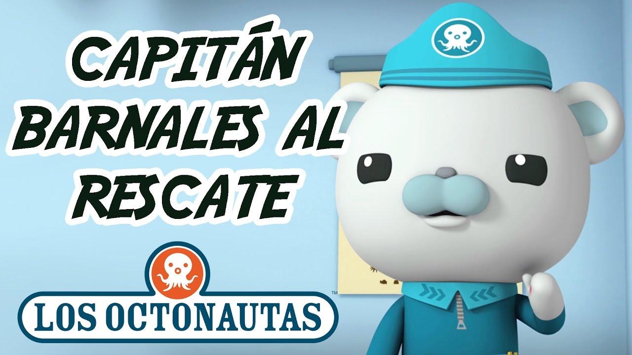 Los Octonautas Oficial en Español - Capitán Barnales al Rescate   Aventuras Bajo el Mar