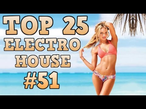 [Top 25] Electro House Tracks 2016 #51 [August 2016]