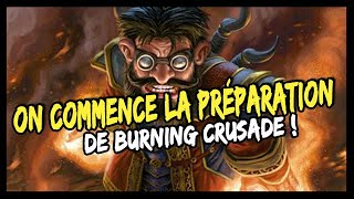 ON COMMENCE LA PRÉPARATION DE BURNING CRUSADE !