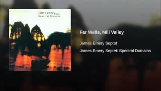 Far Wells, Mill Valley