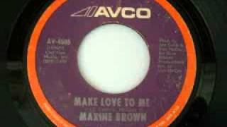 Maxine Brown - Make Love To Me (1971)