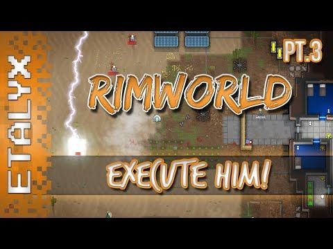 RimWorld - Execute Him! [Pt 3] - YouTube