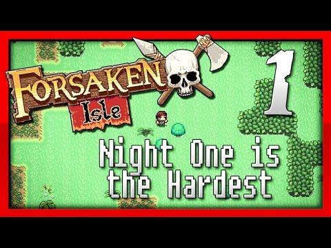 Forsaken Isle :: Night One is the Hardest...I Hope :: Forsaken Isle Gameplay Episode 1 |