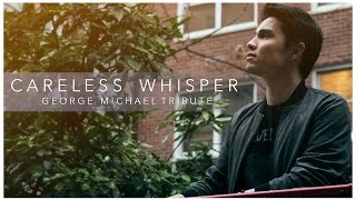 Careless Whisper (George Michael Tribute) - Sam Tsui