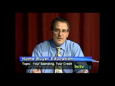 Home Buyer Education Part 2 - Your Spending, Your Credit