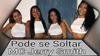 Pode se Soltar_MC Jerry Smith | Coreografia Cia Dançarte Mix