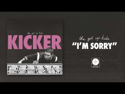 The Get Up Kids - I'm Sorry [OFFICIAL AUDIO]