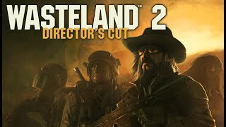 Let's Play: Wasteland 2 (Director's Cut) – Ep1: Character creation & setting out into the Wasteland