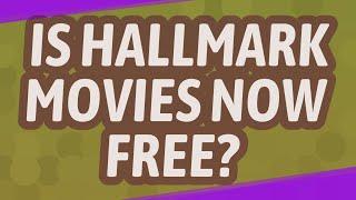Is Hallmark movies now free?