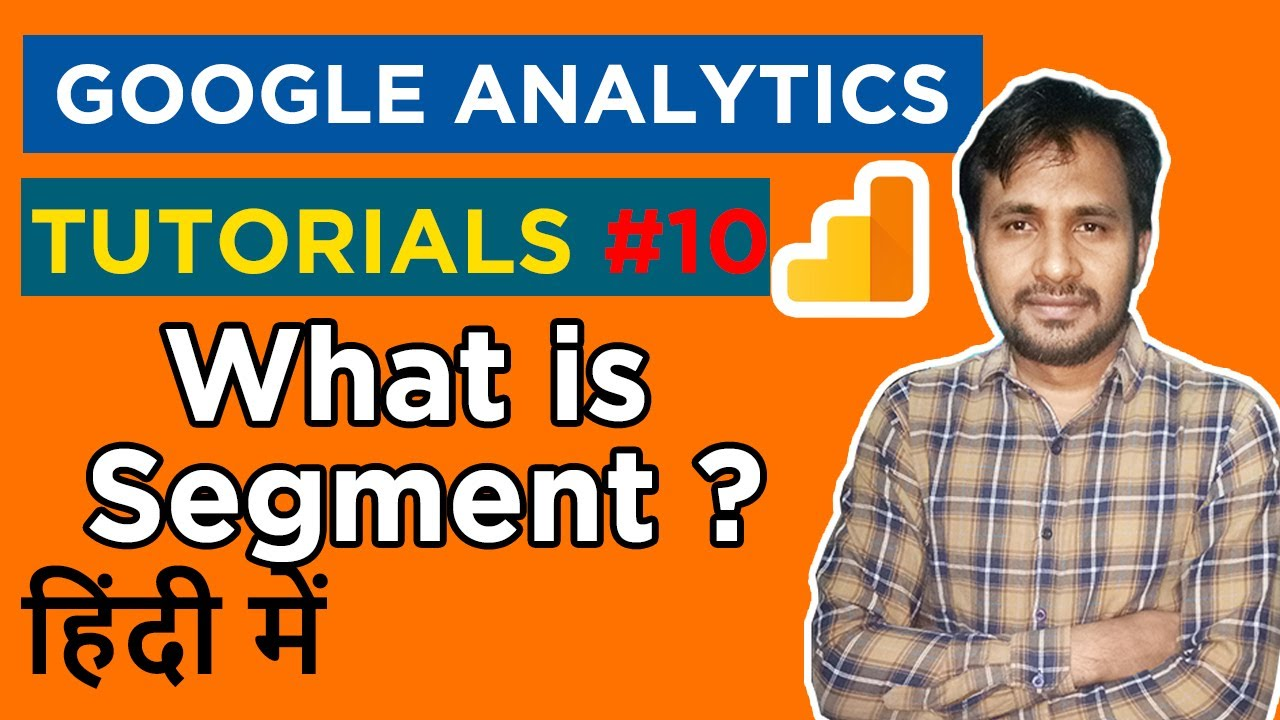 Google Analytics Course & Tutorials | What is Segment in Analytics Part 10 Hindi
