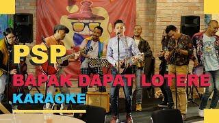 PSP -  Bapak Dapet Lotere (Karaoke) | OST Film PSP Gaya Mahasiswa | 31 Januari di Bioskop