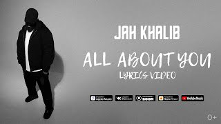 Jah Khalib - All about you    Премьера Lyric Video